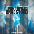 """Pre911/Twin Towers Once Stood"" on September 11, 2011 at SB D Gallery"